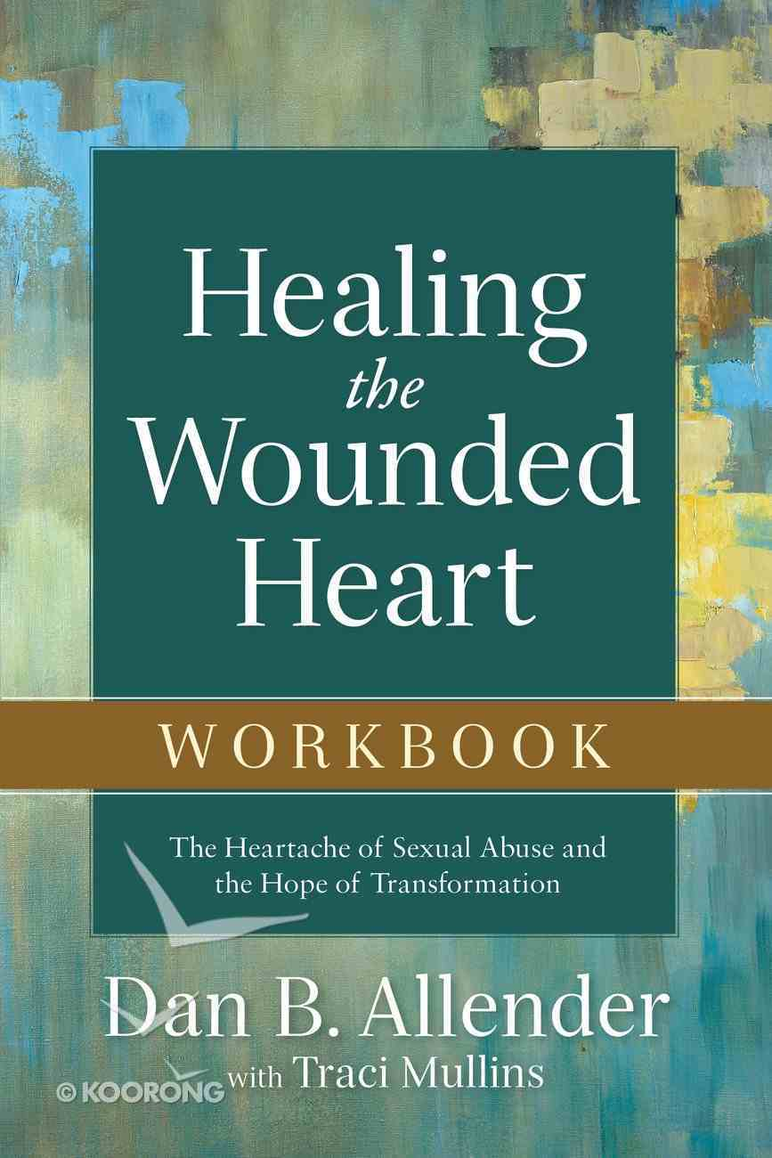 Healing the Wounded Heart Workbook eBook