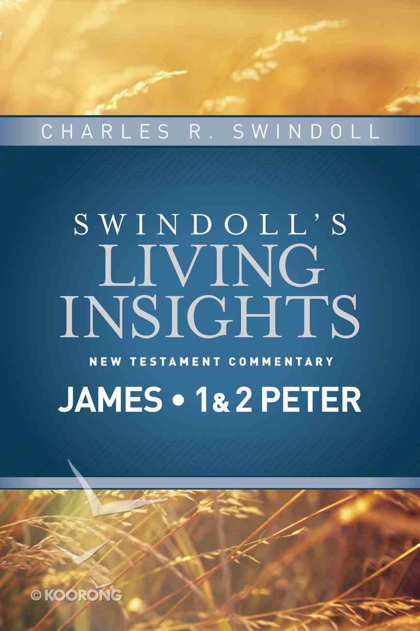 Slintc: Insights on James, 1&2 Peter (Swindoll's New Testment Insights Series) eBook
