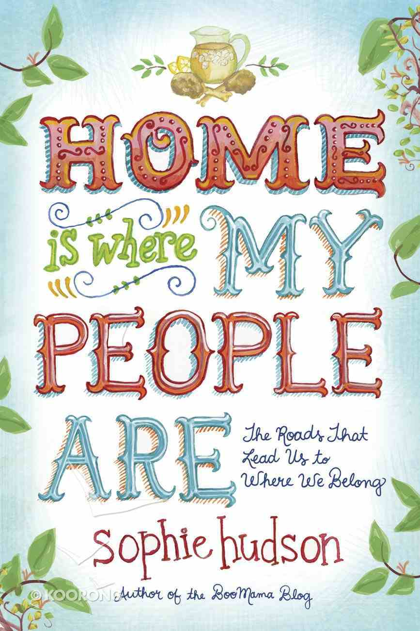Home is Where My People Are eBook