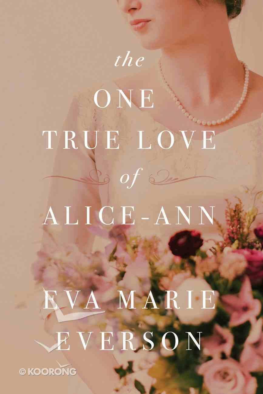 The One True Love of Alice-Ann eBook