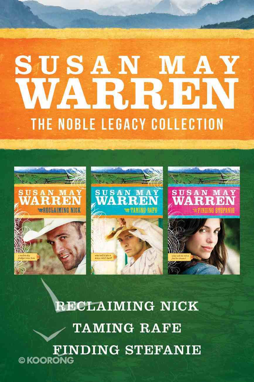 The Reclaiming Nick / Taming Rafe / Finding Stefanie (Noble Legacy Series) eBook