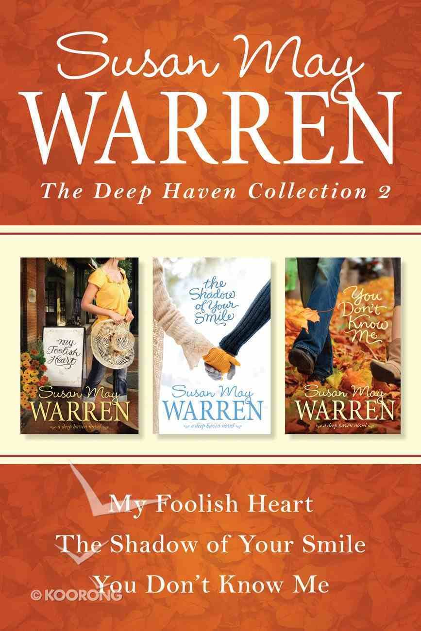 The Collection #02: My Foolish Heart / the Shadow of Your Smile / You Don't Know Me (#02 in Deep Haven Collection Series) eBook