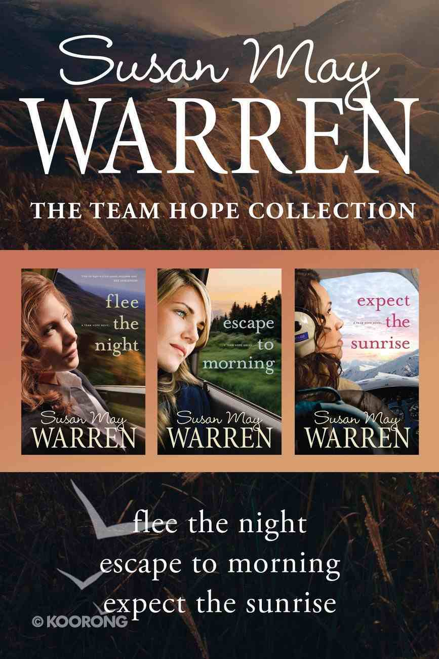 The Flee the Night / Escape to Morning / Expect the Sunrise (Team Hope Series) eBook