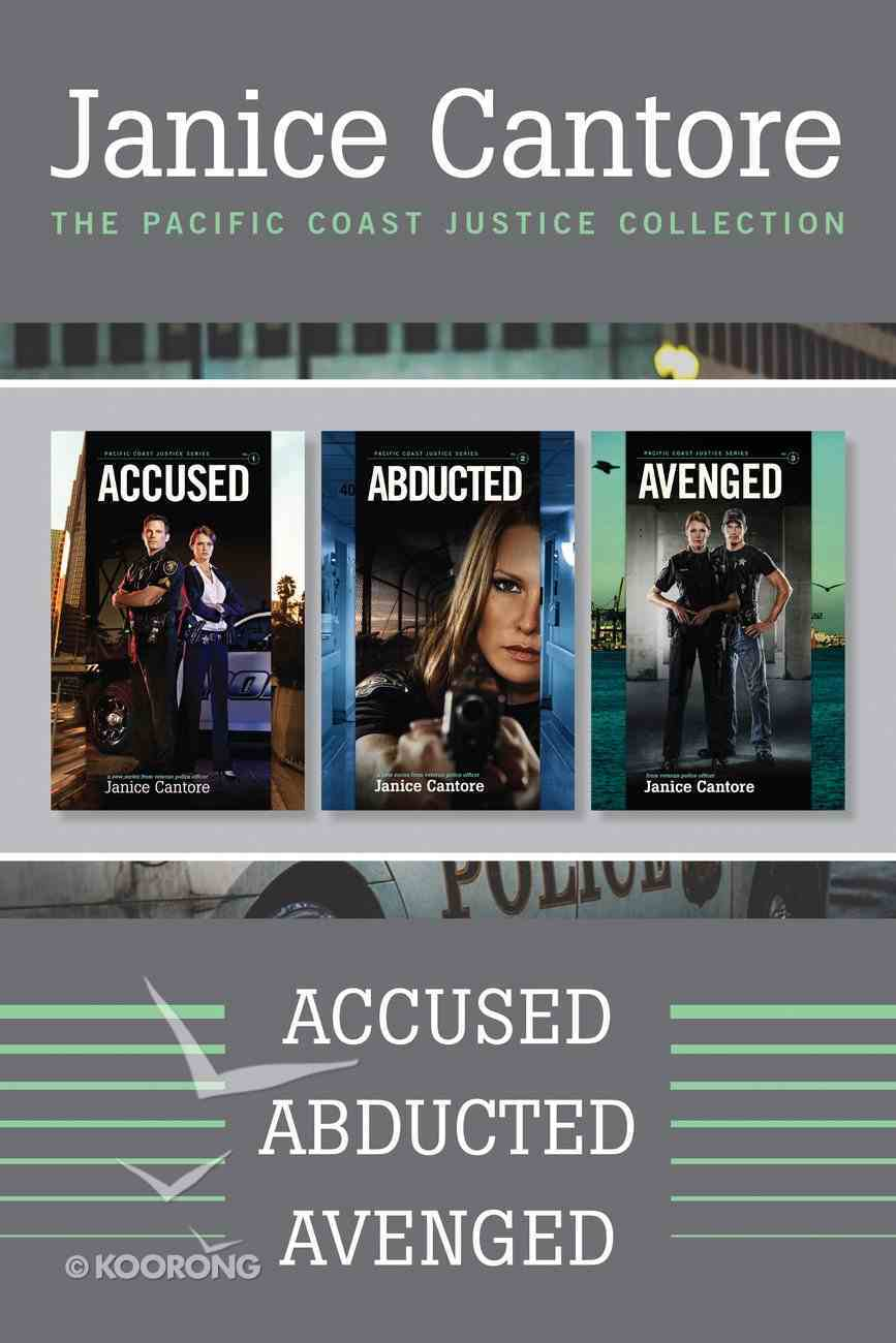 Accused / Abducted / Avenged (Pacific Coast Justice Series) eBook