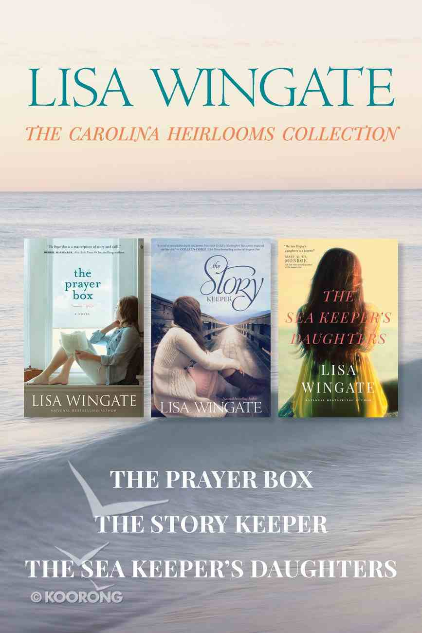 The the Prayer Box / the Story Keeper / the Sea Keeper's Daughters (Carolina Heirlooms Collection) eBook