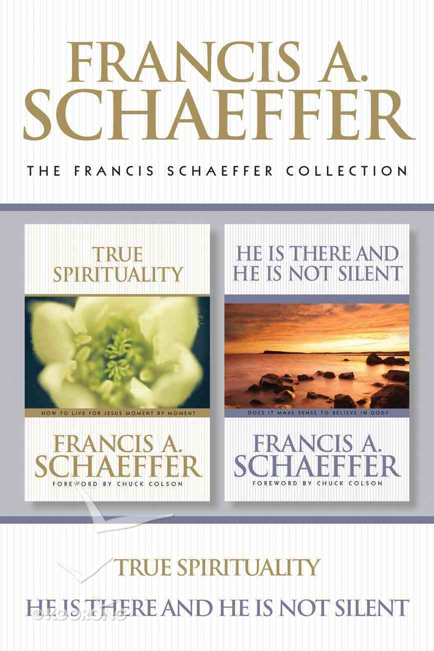 Francis Schaeffer Collection: The True Spirituality / He is There and He is Not Silent eBook