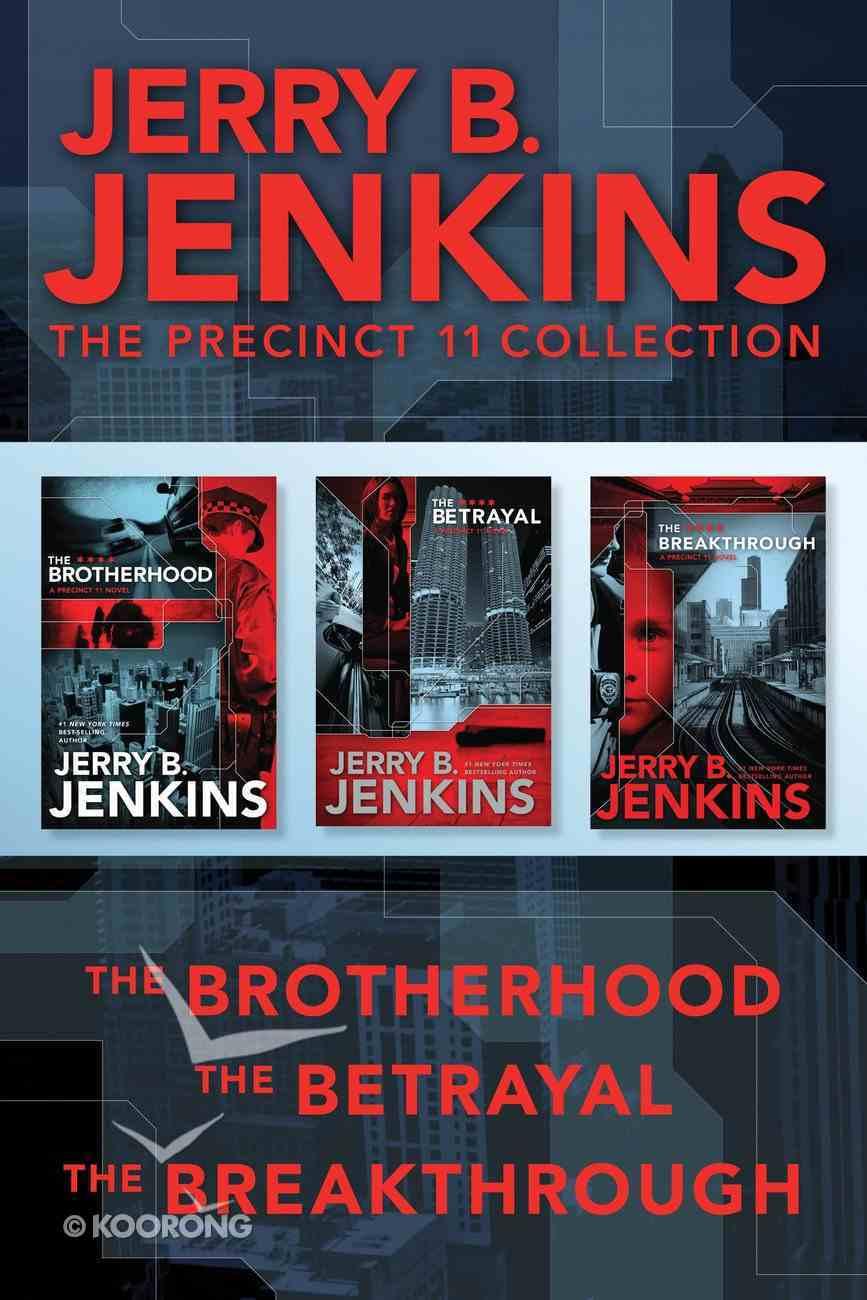 The Brotherhood / the Betrayal / the Breakthrough (Precinct 11 Series) eBook