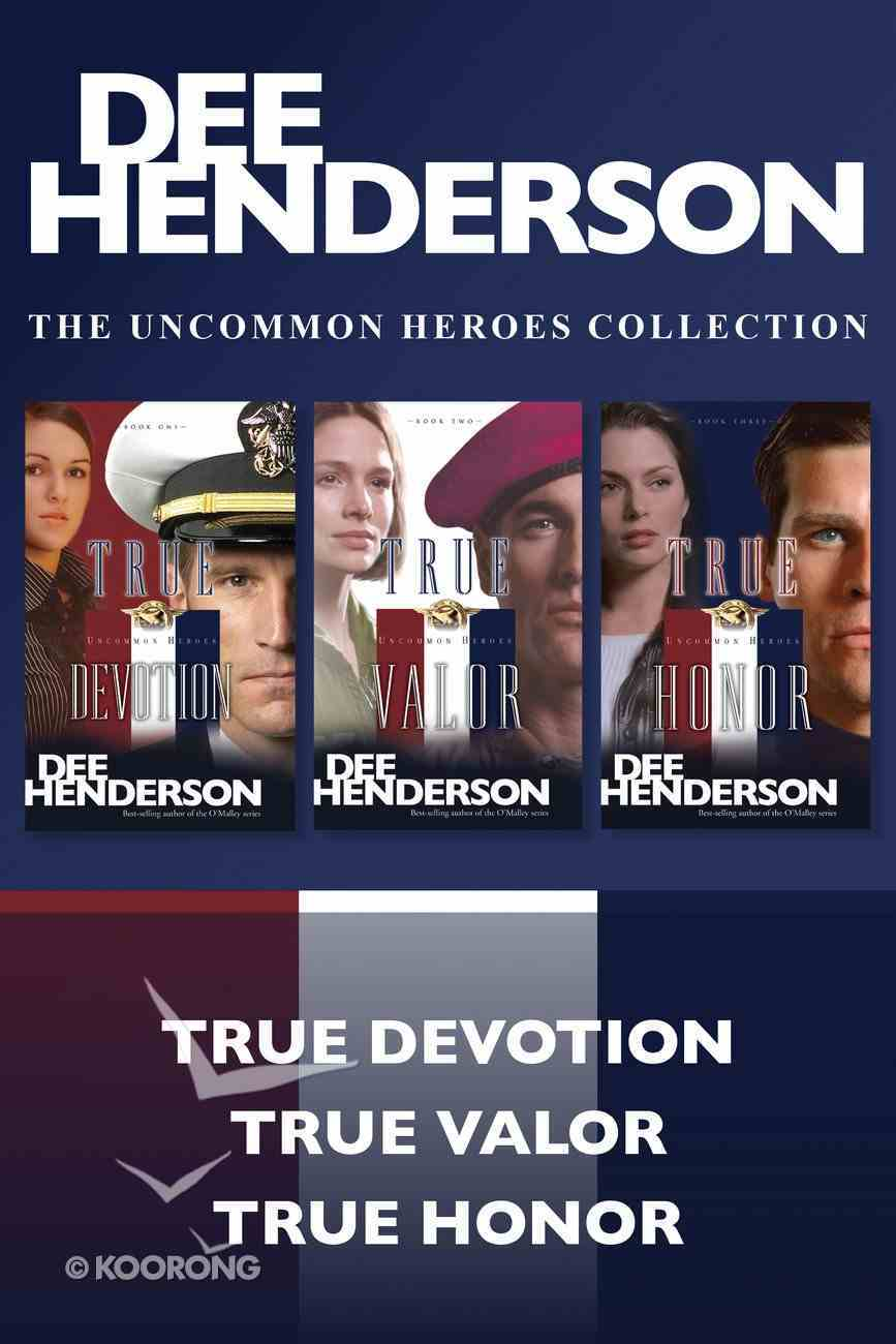 The True Devotion / True Valor / True Honor (Uncommon Heroes Series) eBook