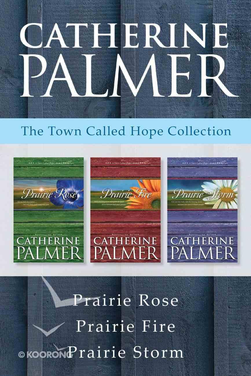 Prairie Rose / Prairie Fire / Prairie Storm (Town Called Hope Series) eBook