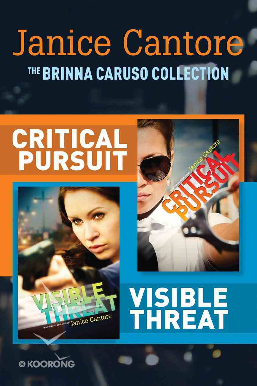 The Critical Pursuit / Visible Threat (Brinna Caruso Collection) eBook