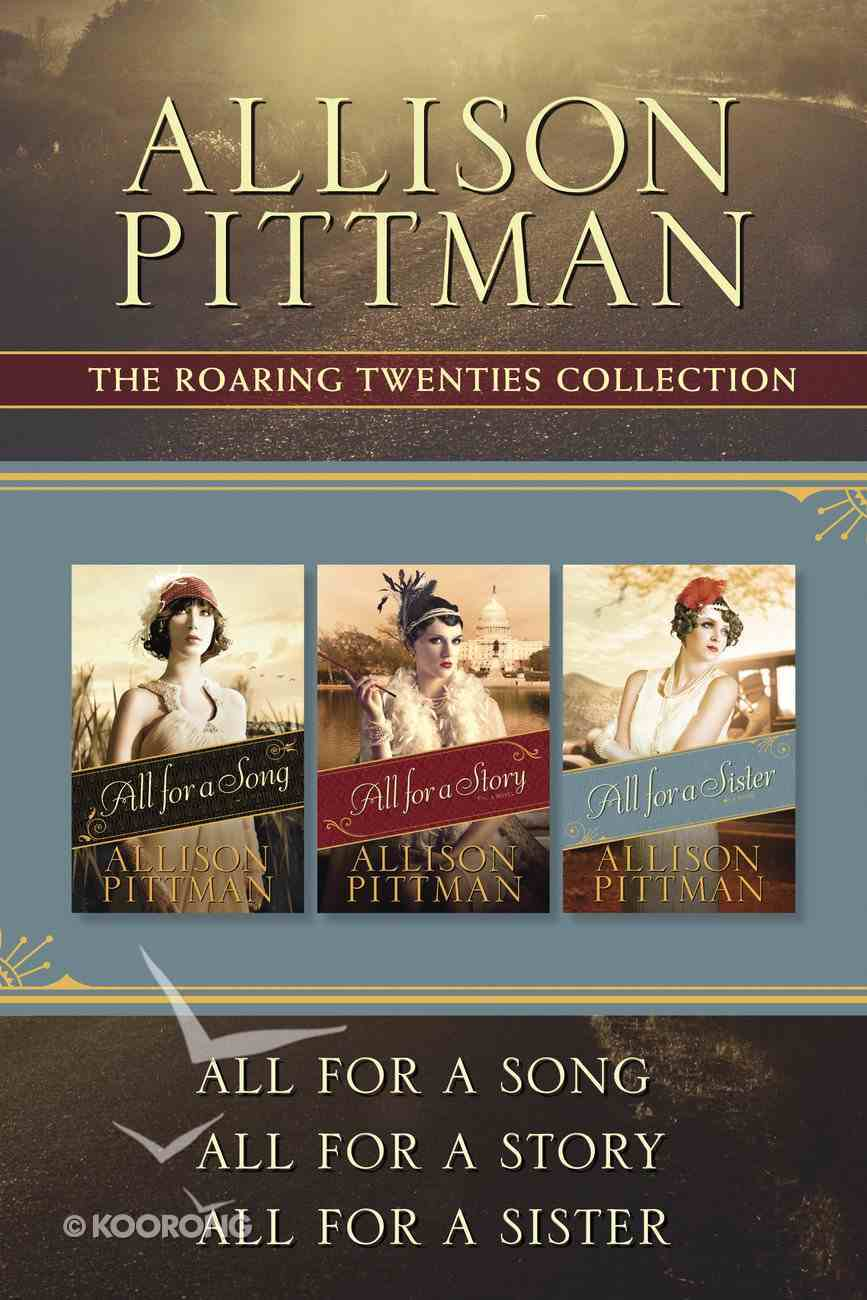 The All For a Song / All For a Story / All For a Sister (Roaring Twenties Series) eBook
