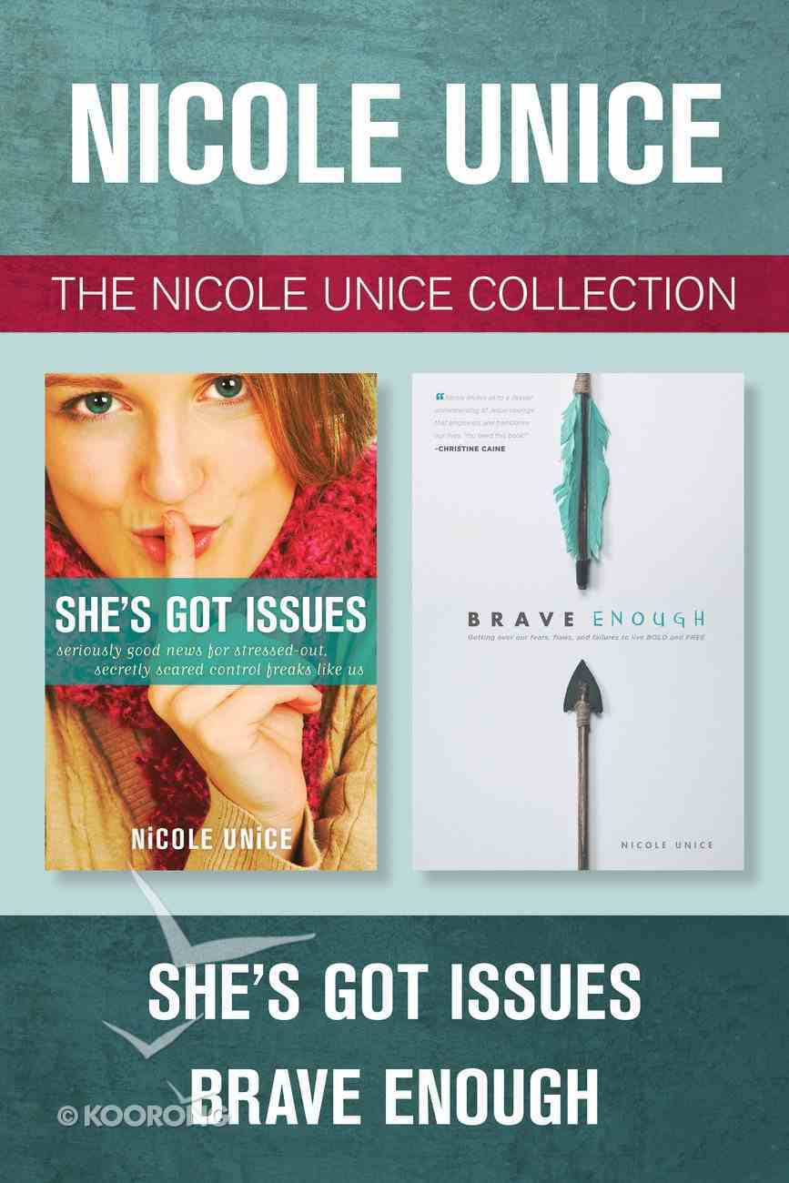 The Nicole Unice Collection: She's Got Issues / Brave Enough eBook