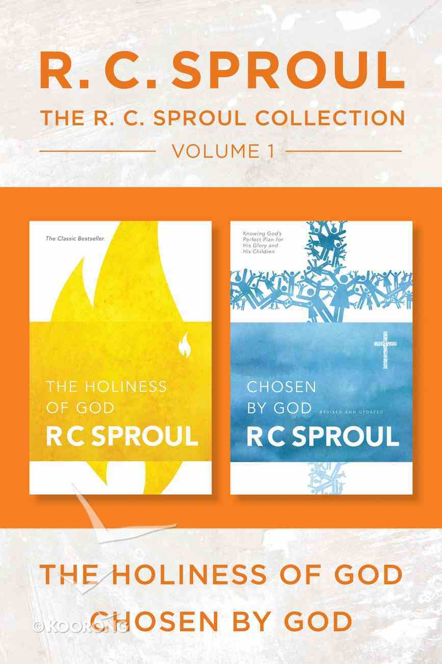 R.C. Sproul Collection Volume 1: The the Holiness of God / Chosen By God eBook