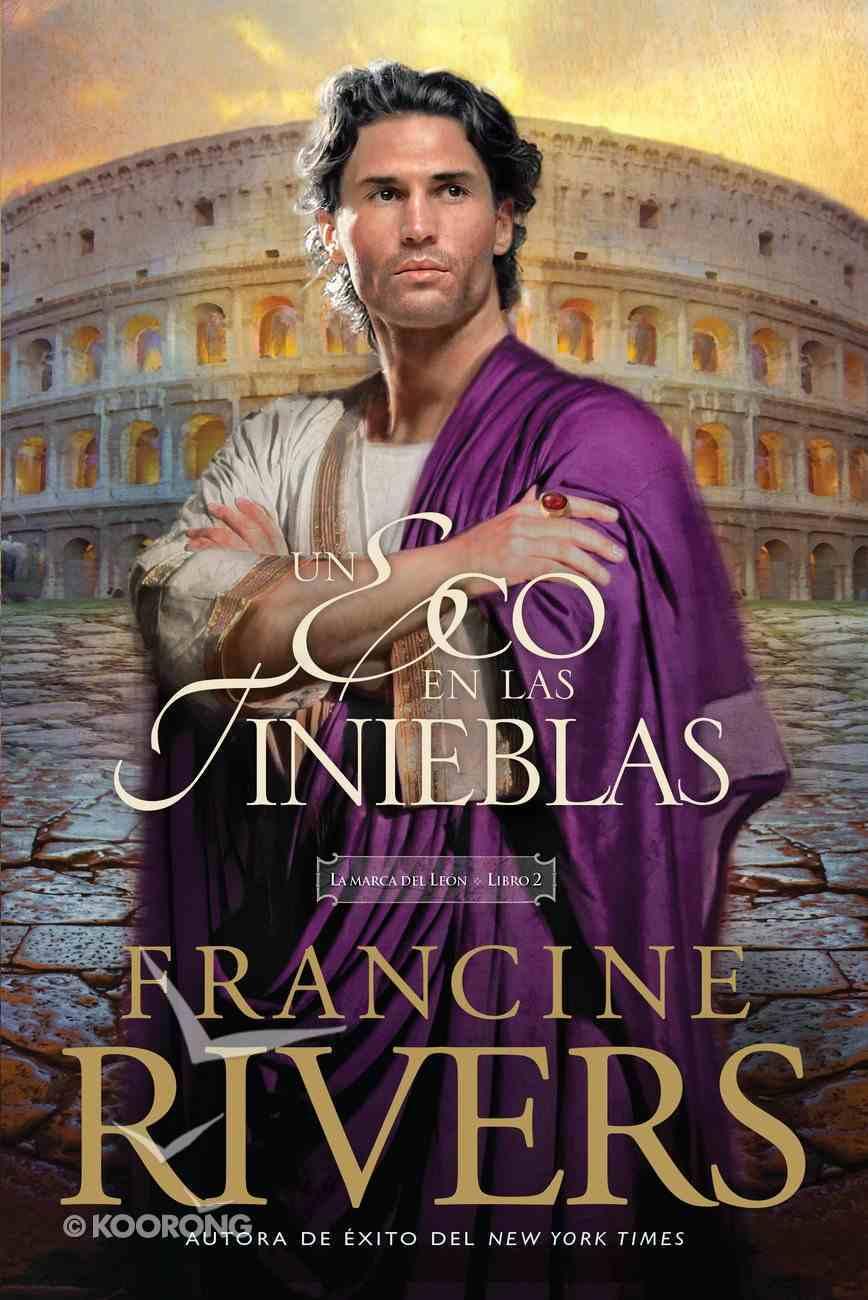 Un Eco En Las Tinieblas (#02 in Mark Of The Lion Series) eBook