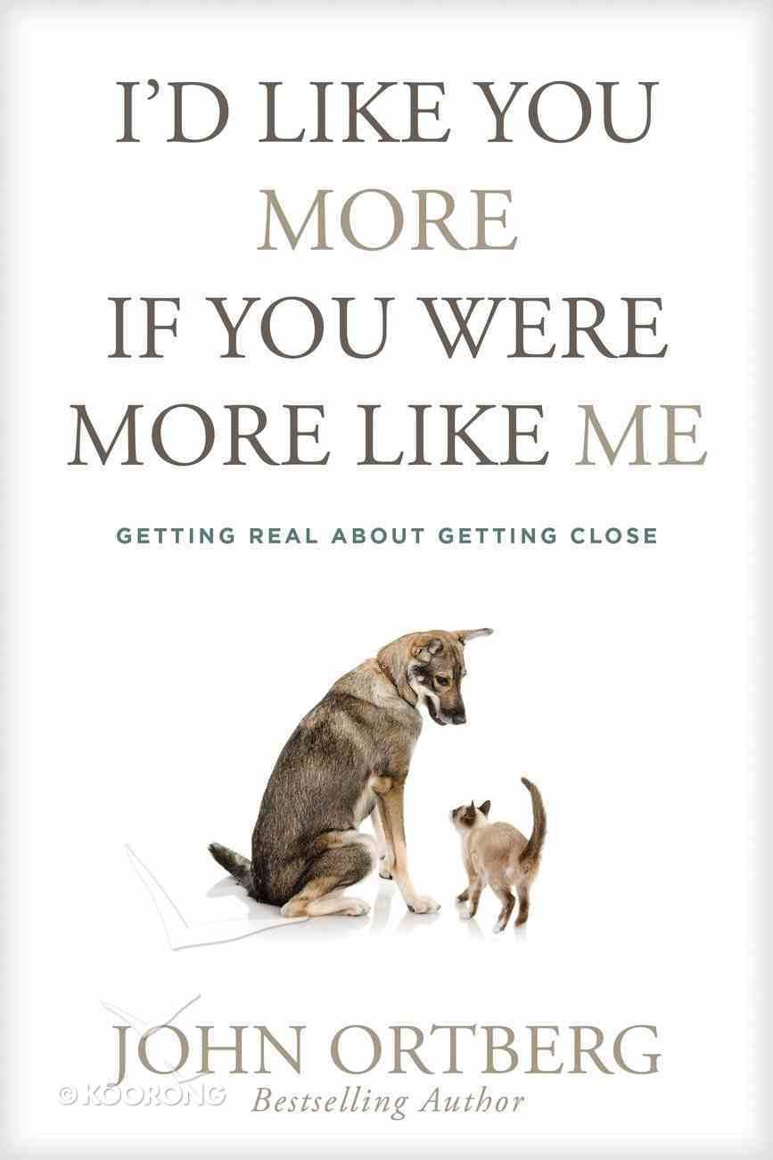 I'd Like You More If You Were More Like Me eBook