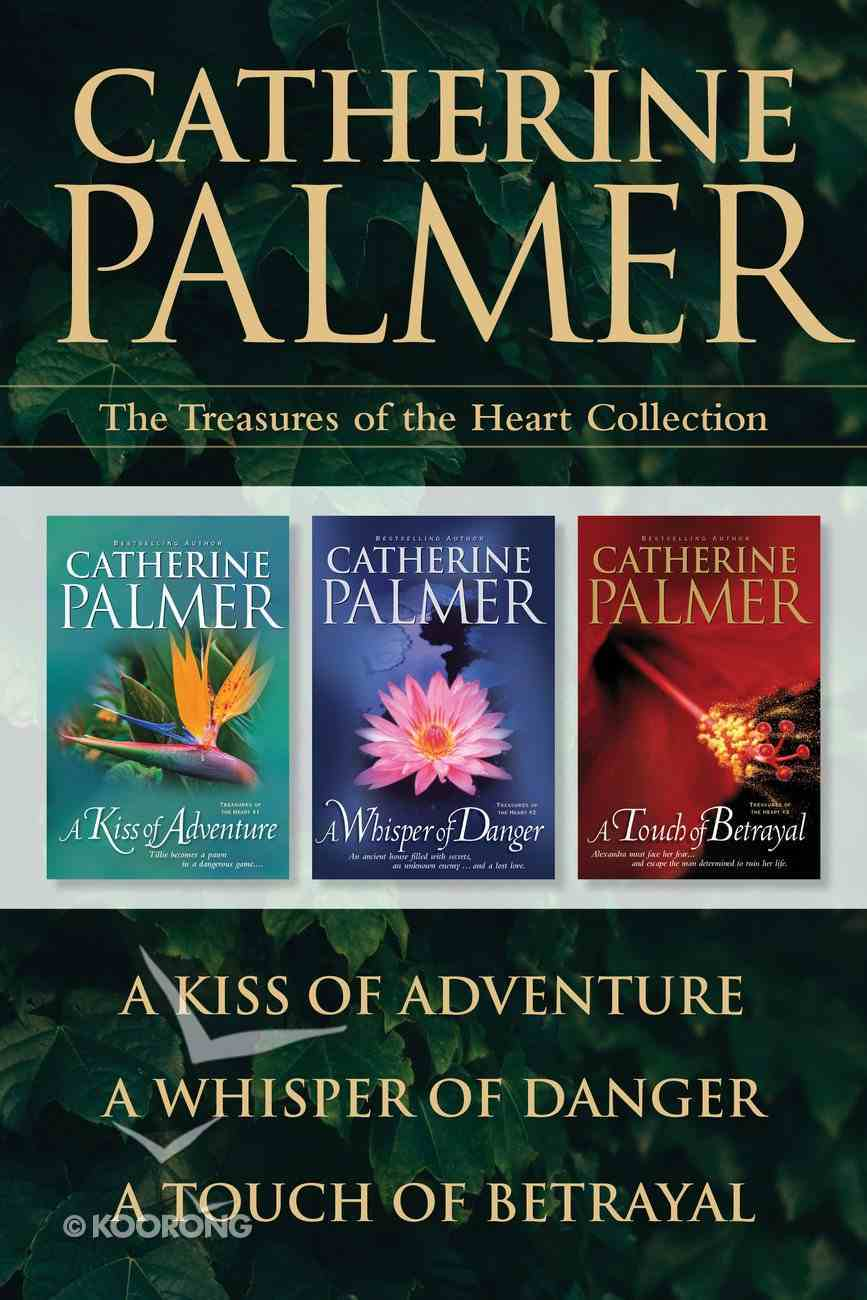 The a Kiss of Adventure / a Whisper of Danger / a Touch of Betrayal (Treasure Of The Heart Series) eBook