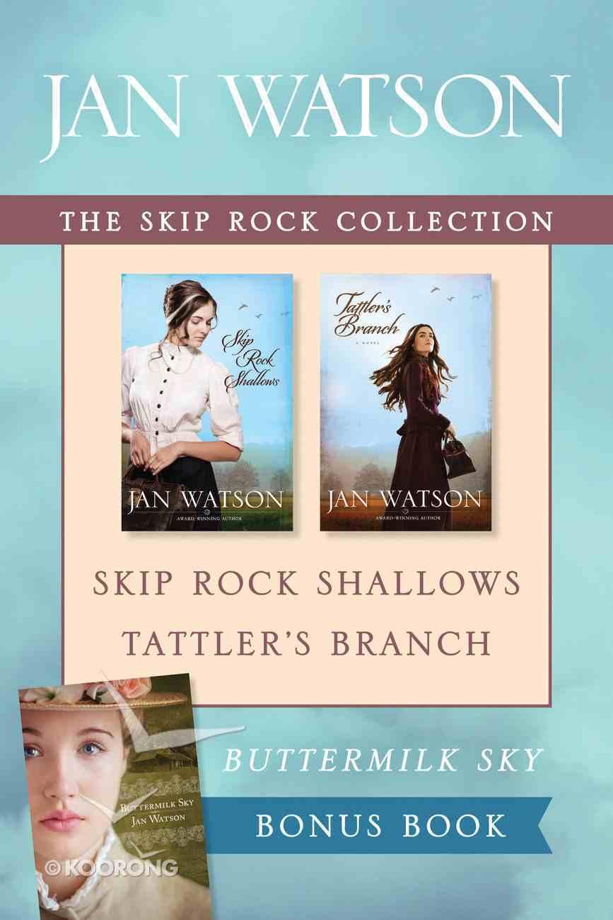 The Skip Rock Shallows / Tattler's Branch / Buttermilk Sky (Skip Rock Series) eBook