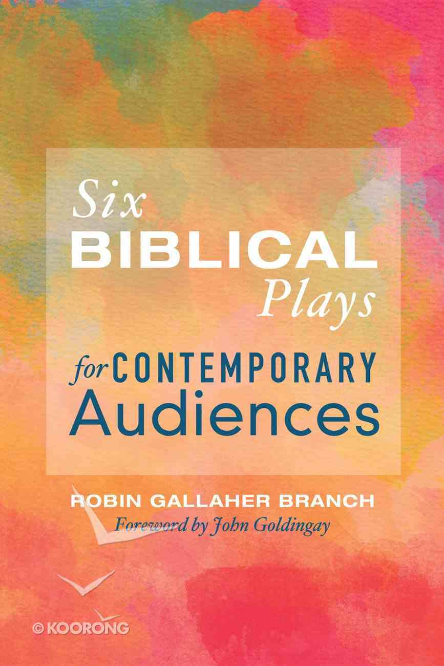 Six Biblical Plays For Contemporary Audiences eBook