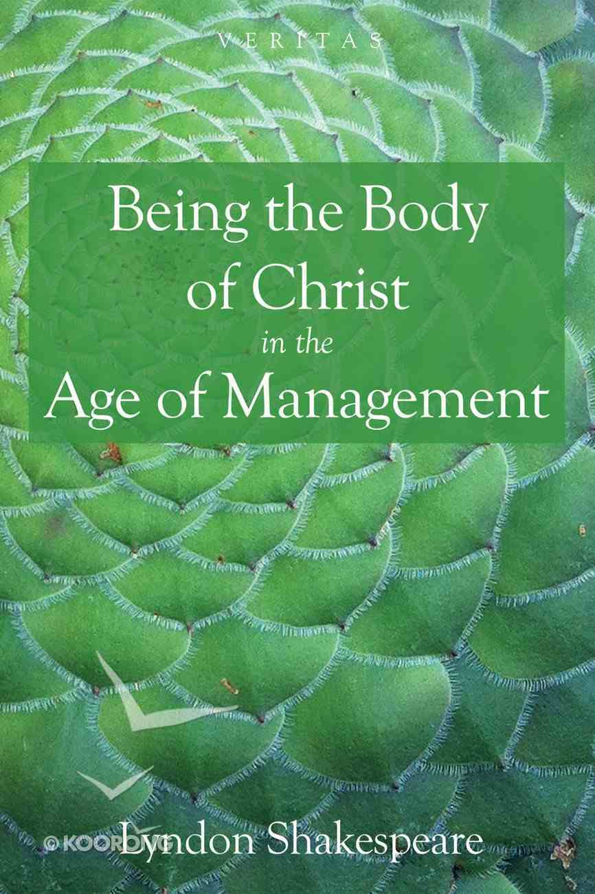 Being the Body of Christ in the Age of Management (Veritas Series) eBook