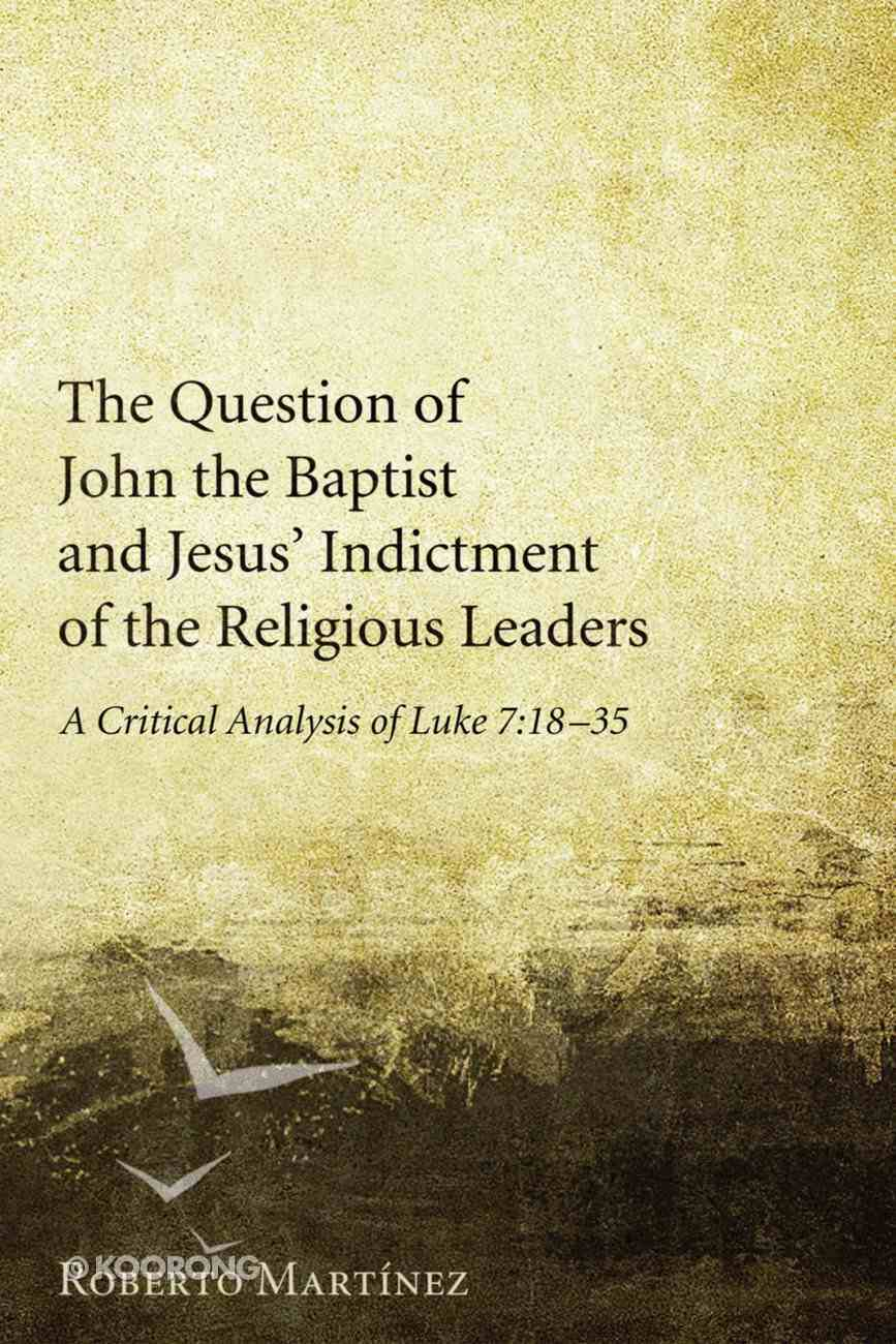 The Question of John the Baptist and Jesus' Indictment of the Religious Leaders eBook