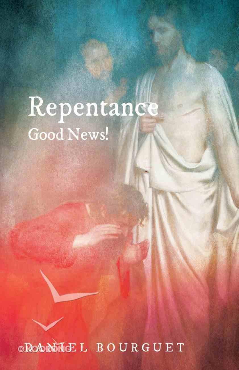 Repentance--Good News! eBook