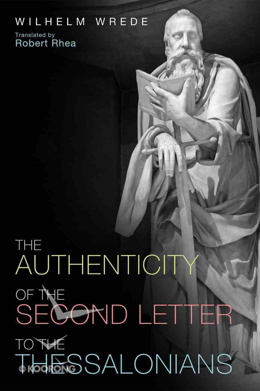The Authenticity of the Second Letter to the Thessalonians Paperback