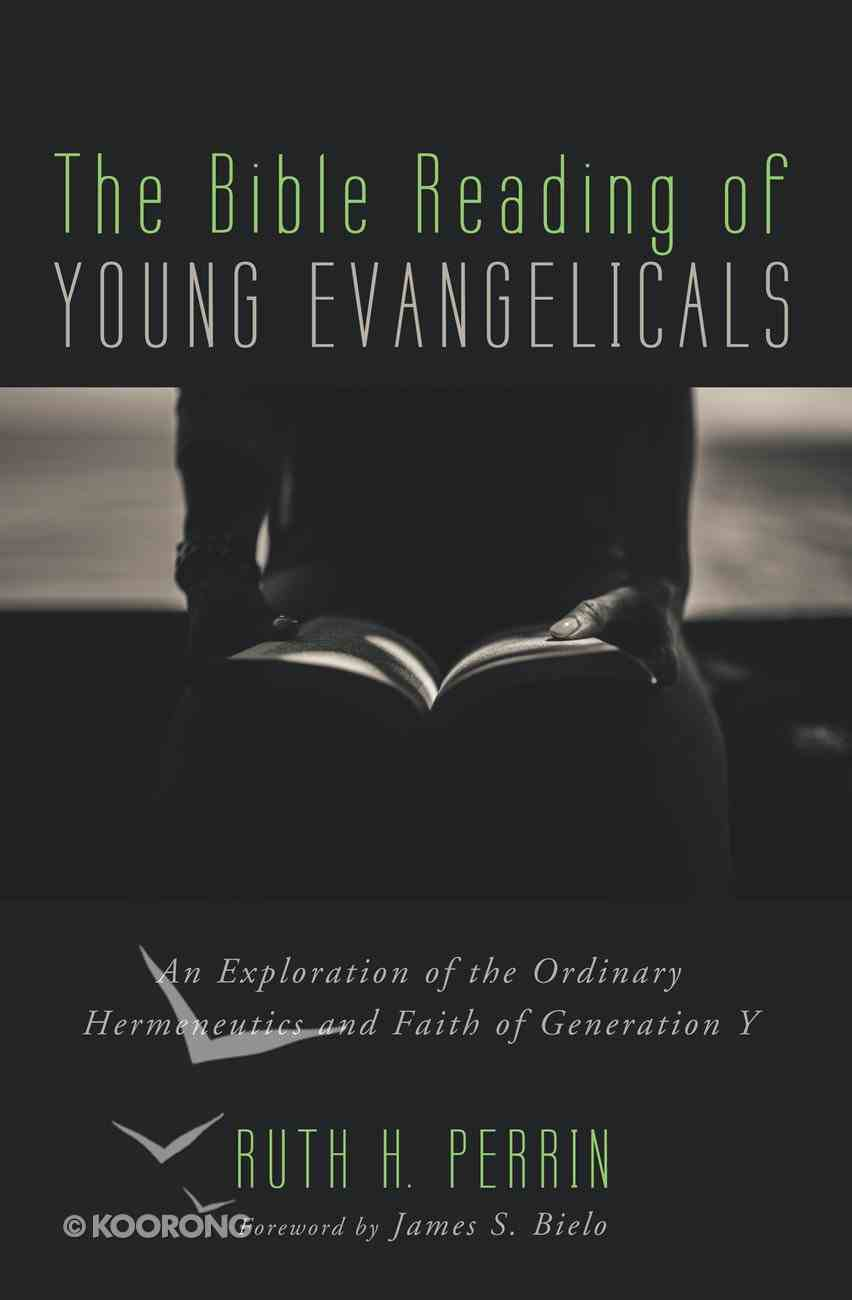 The Bible Reading of Young Evangelicals eBook