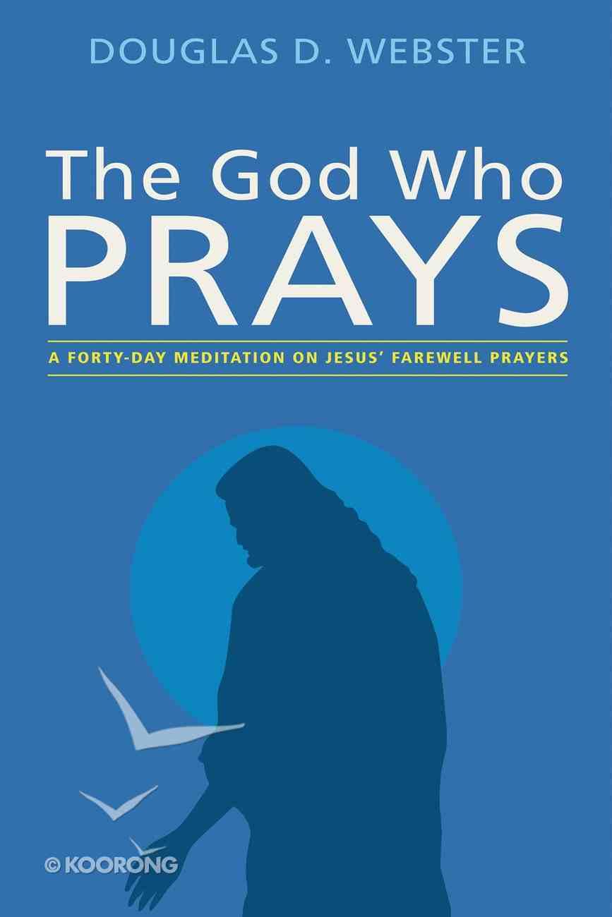 The God Who Prays eBook