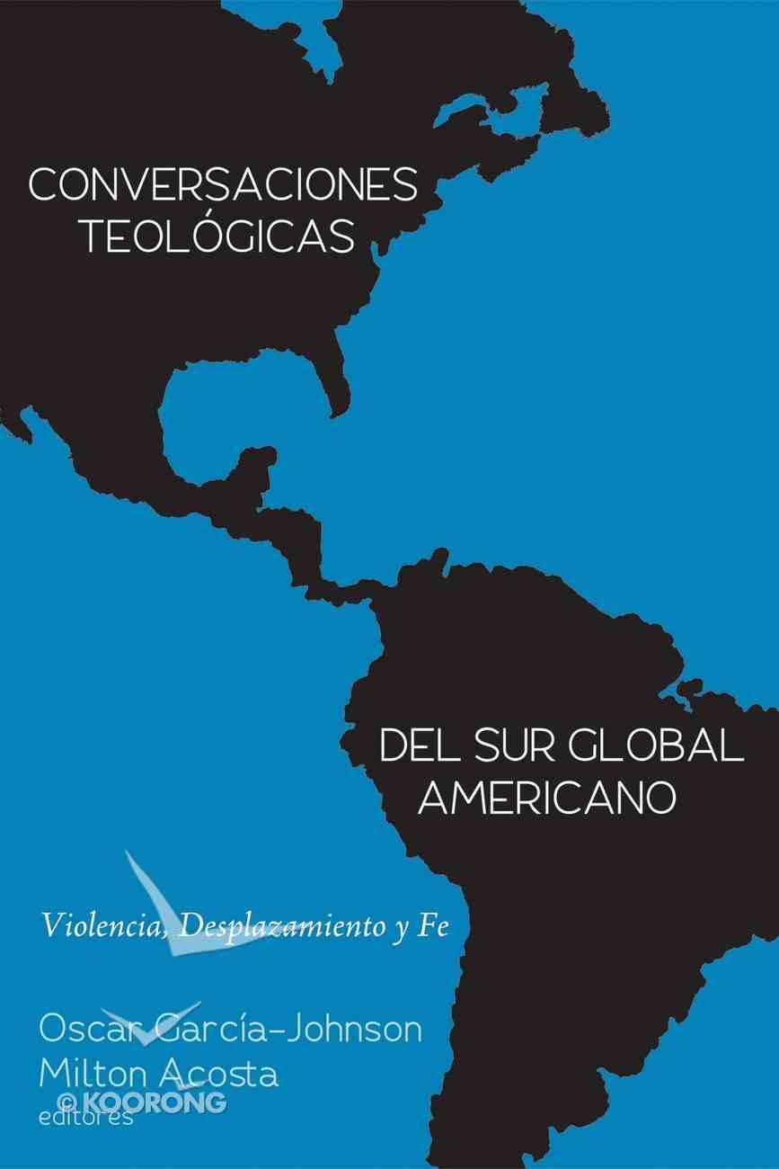 Conversaciones Teologicas Del Sur Global Americano eBook