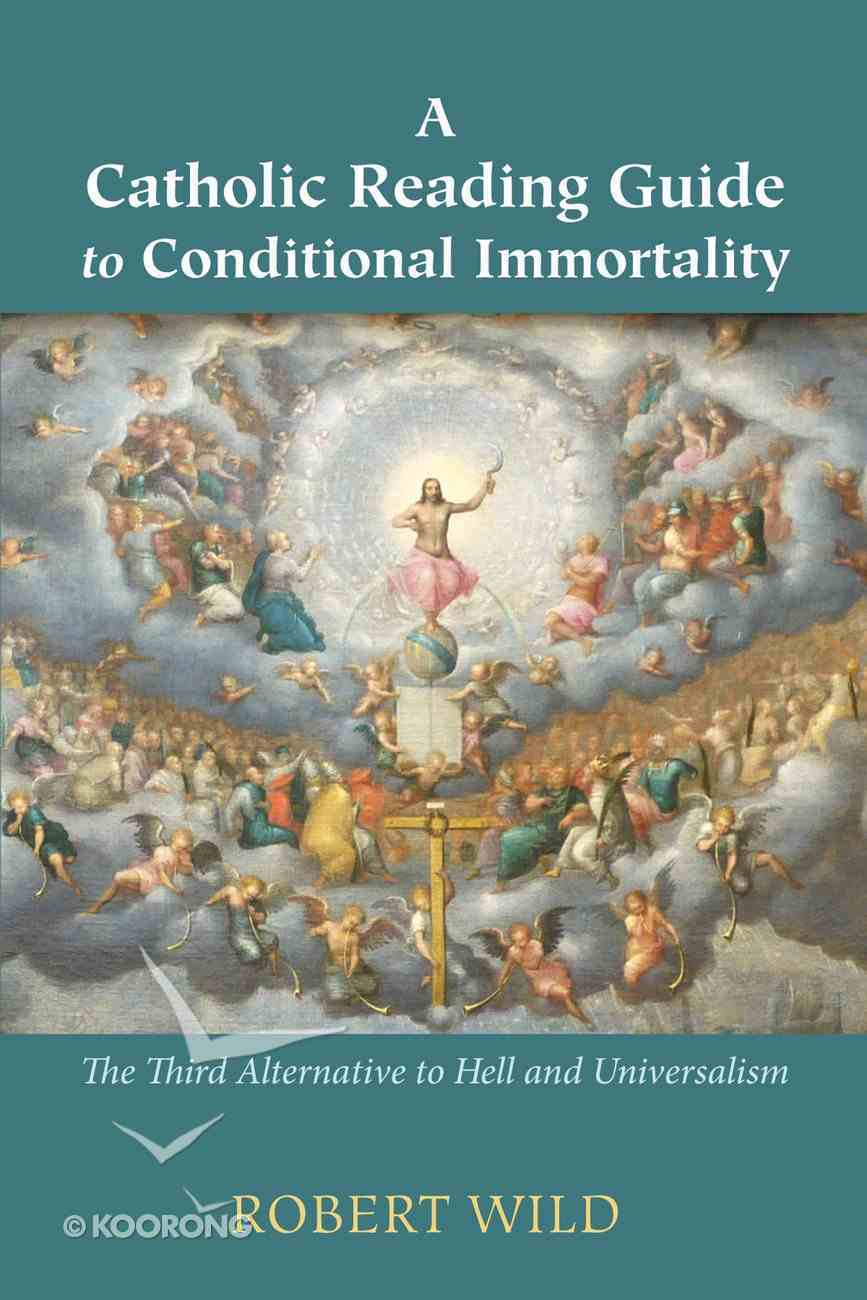 A Catholic Reading Guide to Conditional Immortality eBook