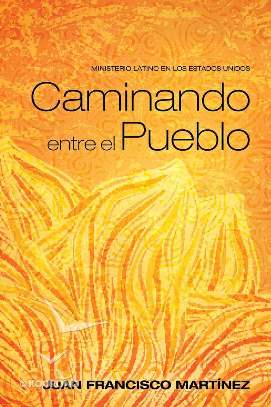 Caminando Entre El Pueblo eBook