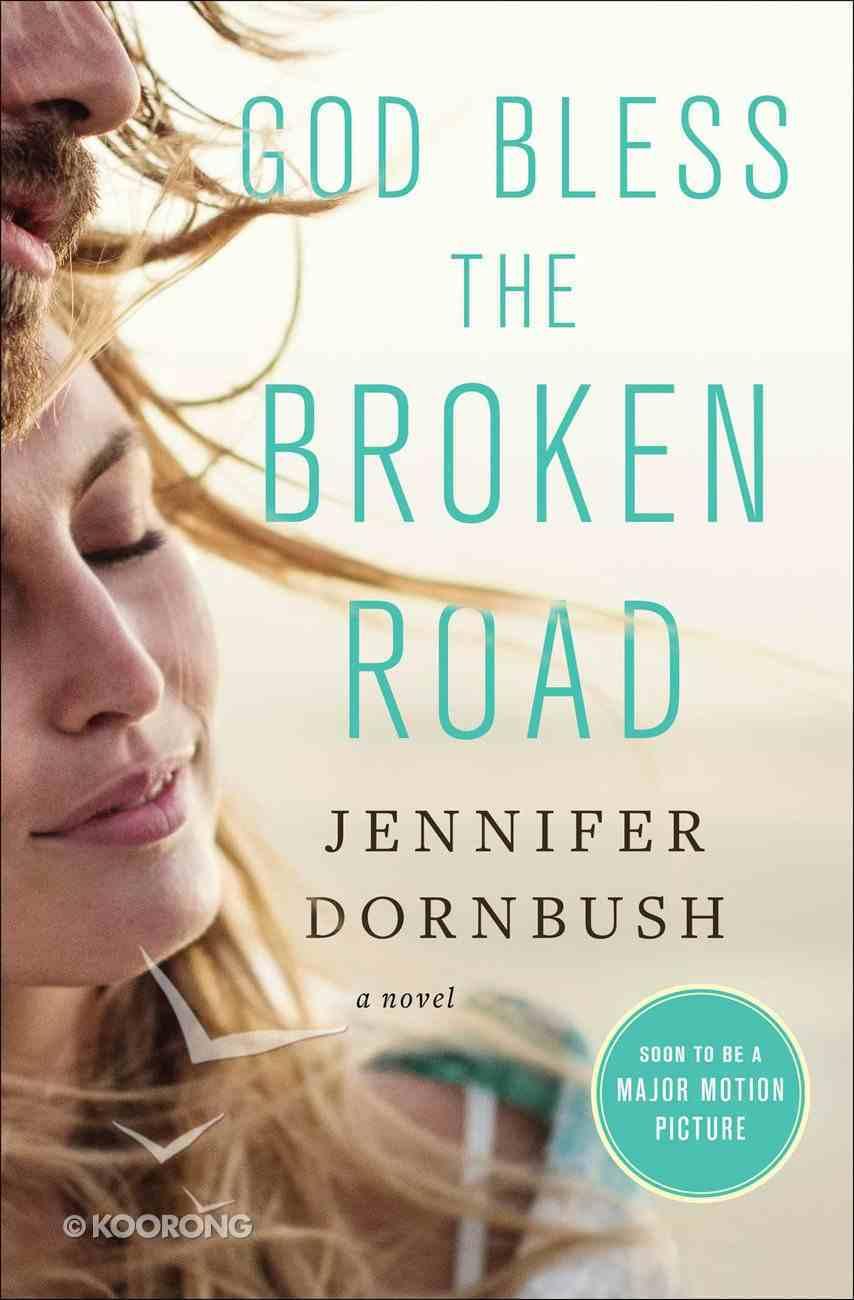 God Bless the Broken Road eBook