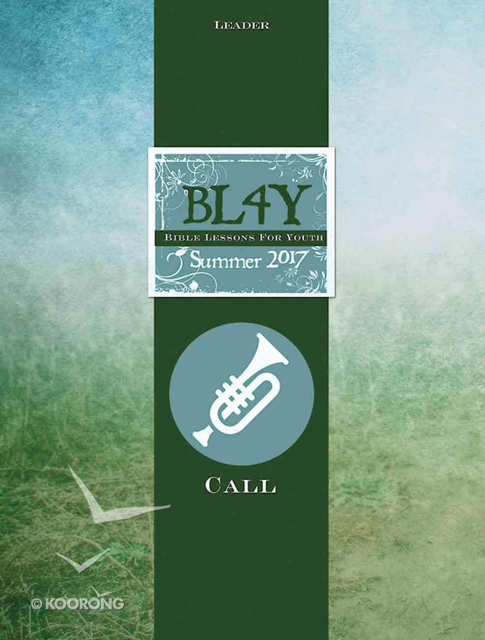 Bible Lessons For Youth Summer 2017 Leader (Bible Lessons For Youth Series) eBook