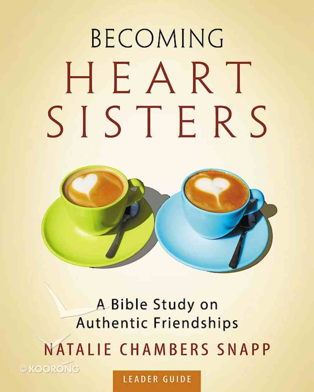 Becoming Heart Sisters - Women's Bible Study Leader Guide eBook