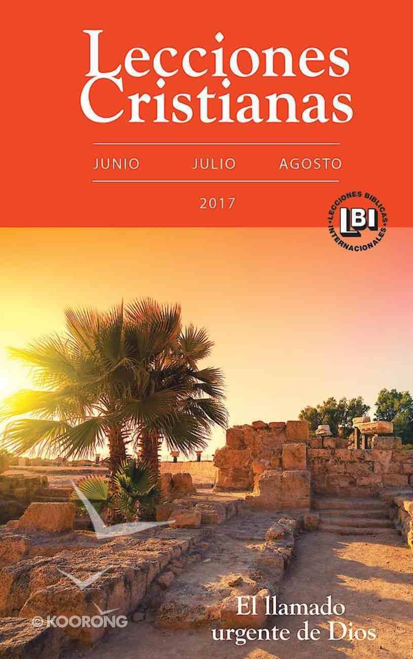 Lecciones Cristianas Libro Del Alumno Trimestre De Verano 2017 (Lecciones Biblicas Internacionales Series) eBook