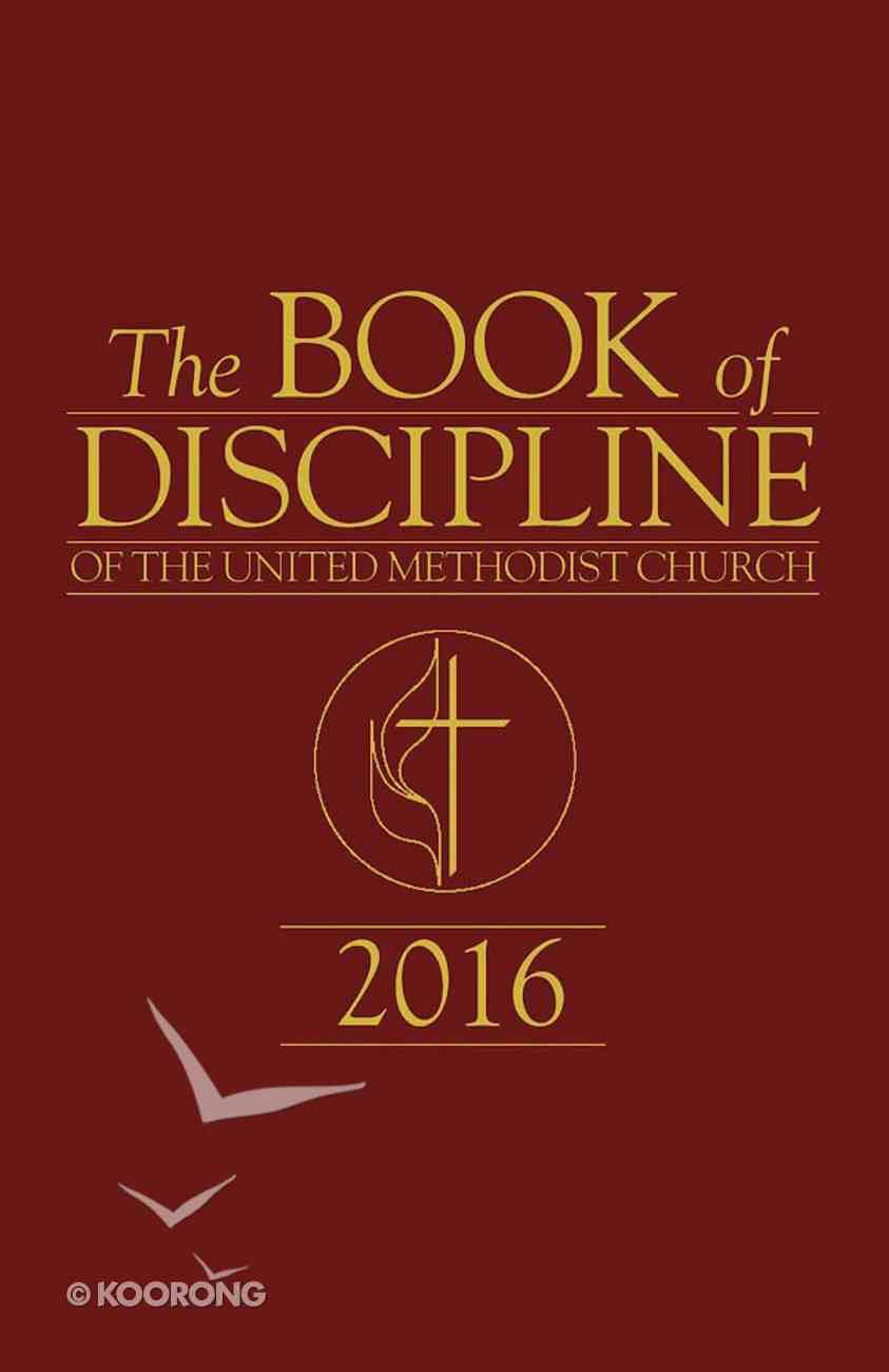 The Book of Discipline of the United Methodist Church 2016 eBook
