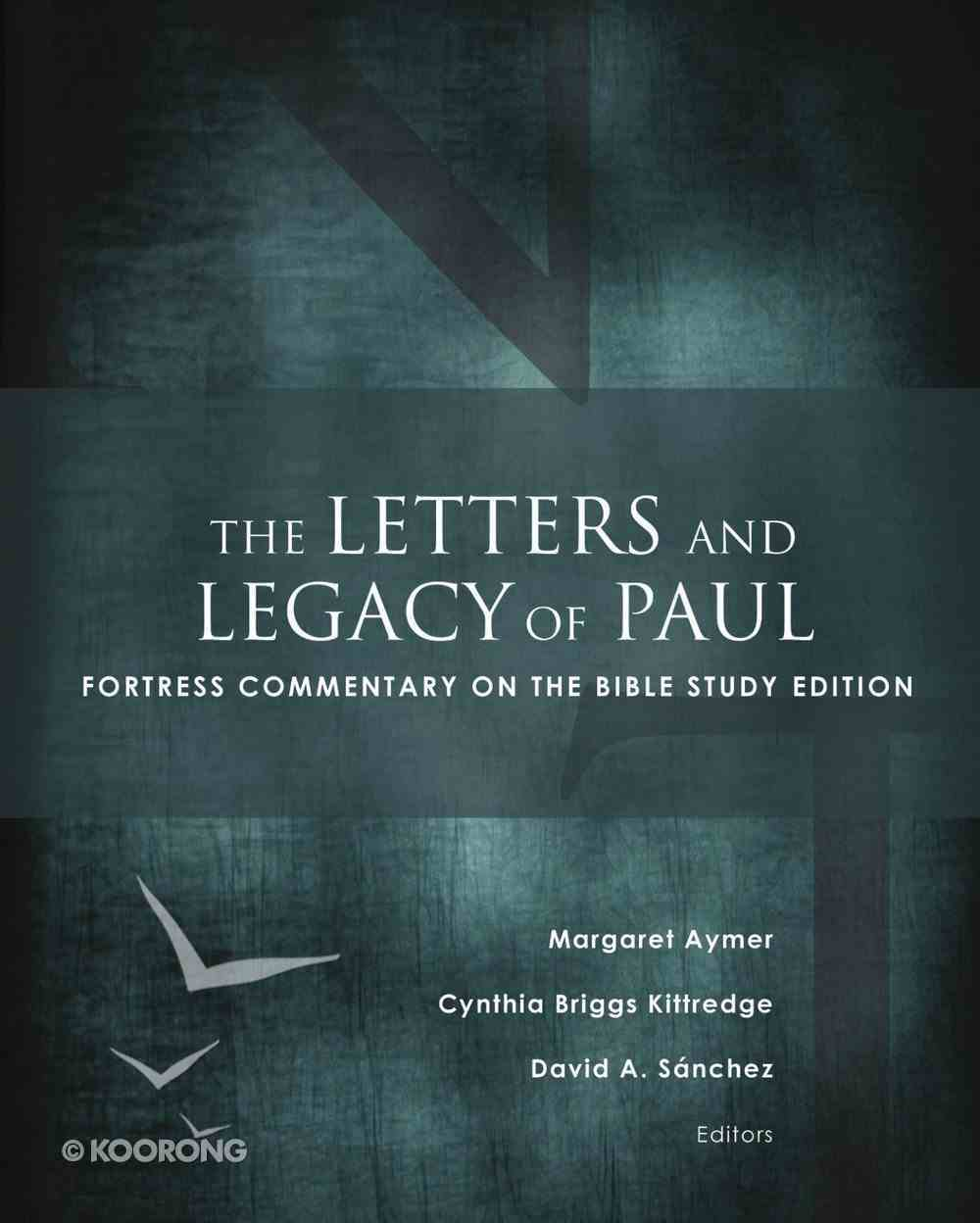 The Letters and Legacy of Paul (Fortress Commentary On The Bible Series) eBook