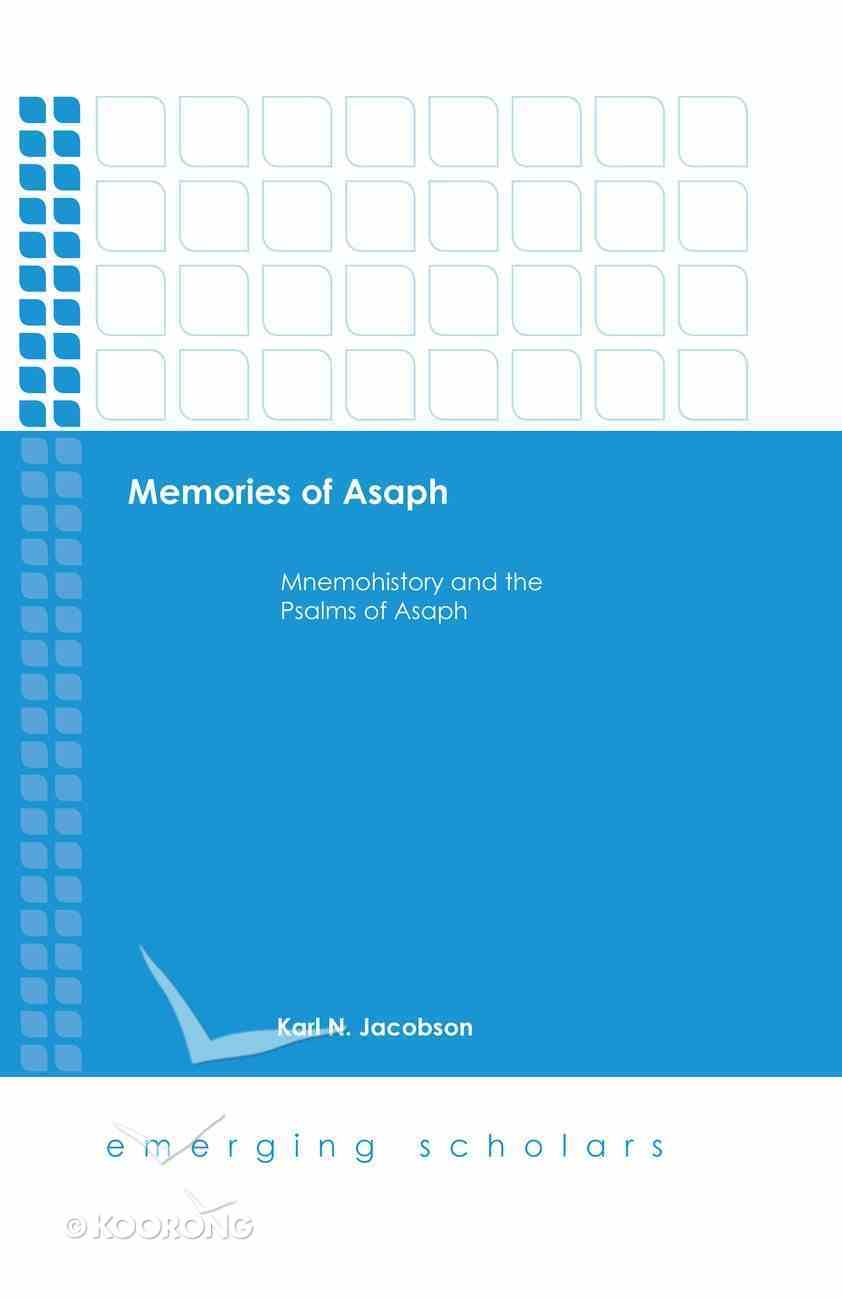 Memories of Asaph - Mnemohistory and the Psalms of Asaph (Emerging Scholars Series) eBook