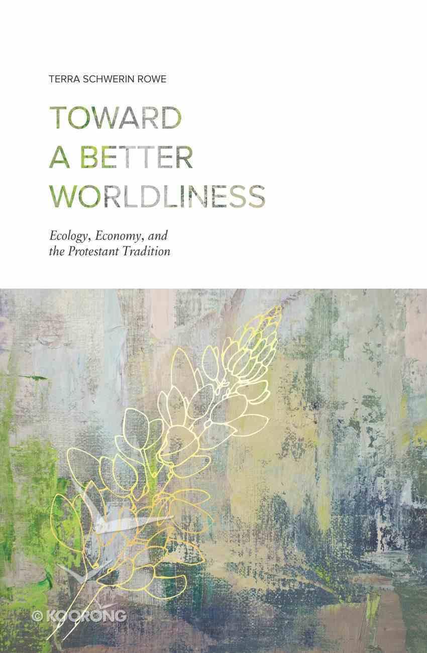 Toward a Better Worldliness eBook