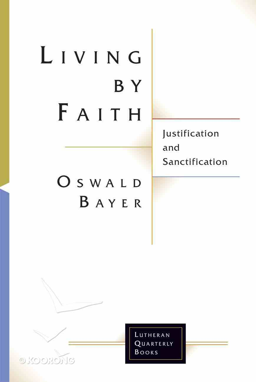 Living By Faith (Lutheran Quarterly Books Series) eBook