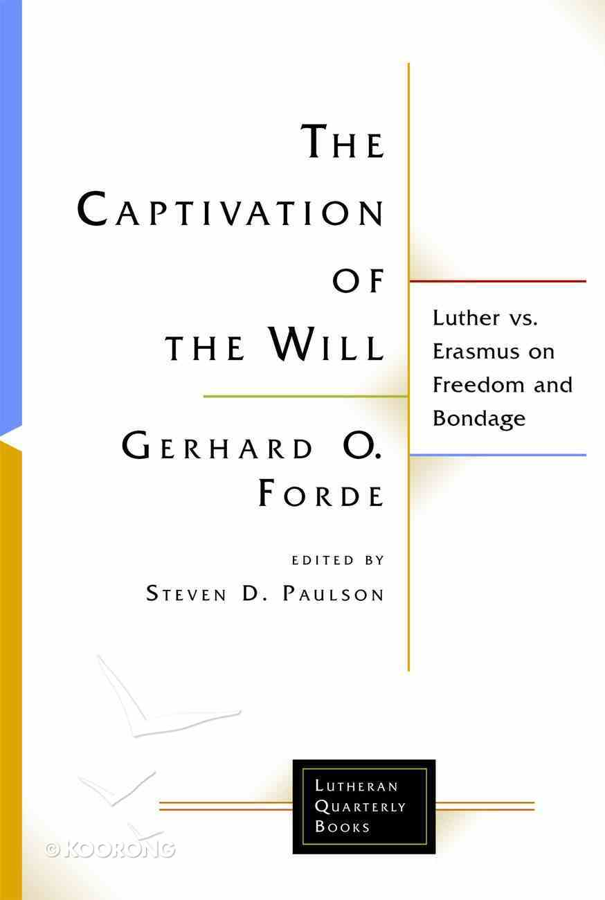 The Captivation of the Will (Lutheran Quarterly Books Series) eBook