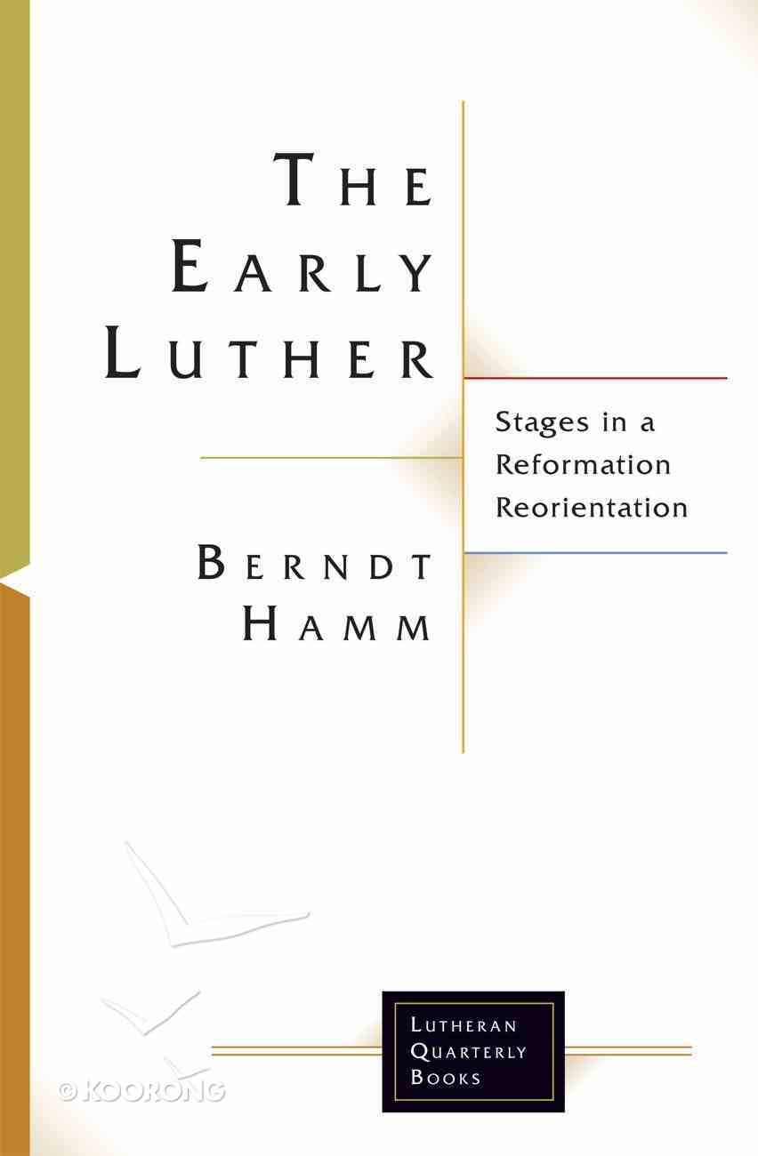 The Early Luther (Lutheran Quarterly Books Series) eBook