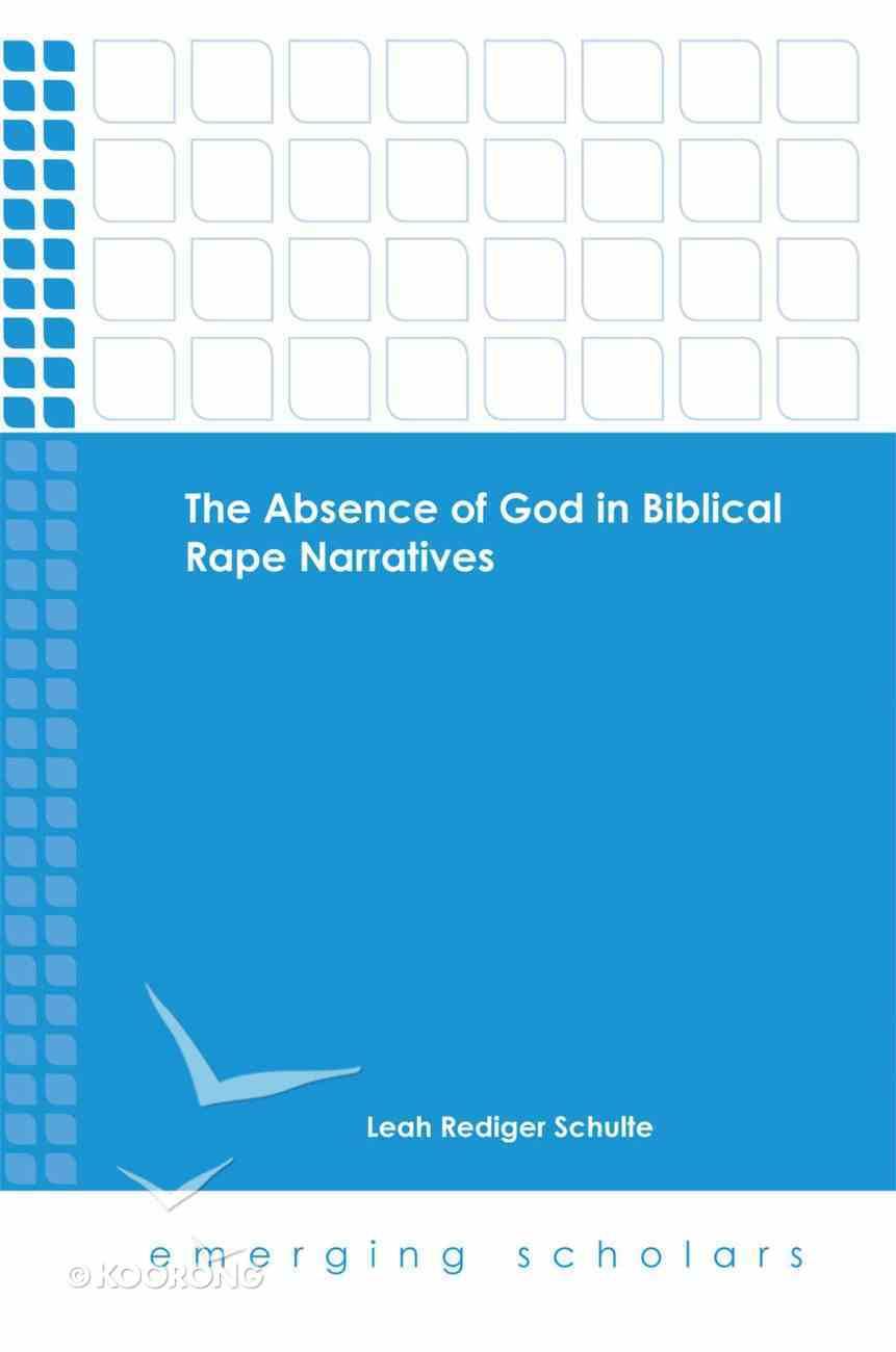 The Absence of God in Biblical Rape Narratives (Emerging Scholars Series) eBook