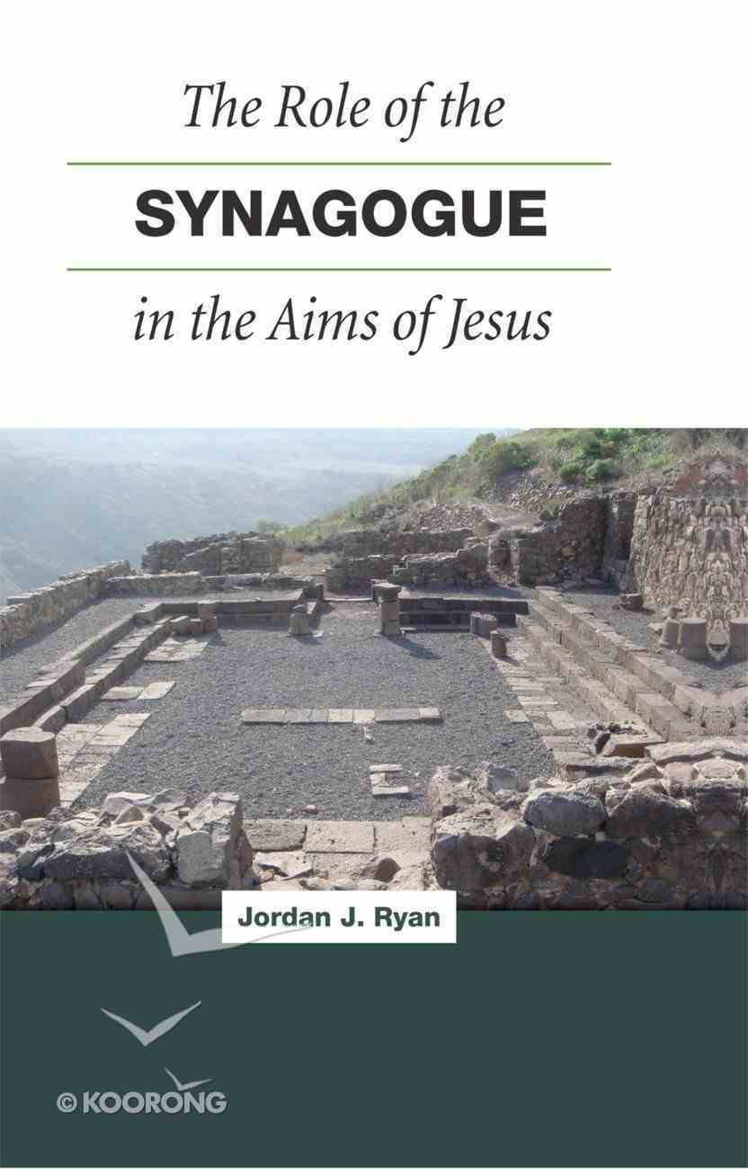 The Role of the Synagogue in the Aims of Jesus eBook