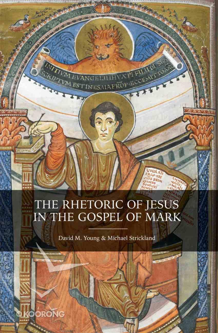 The Rhetoric of Jesus in the Gospel of Mark eBook