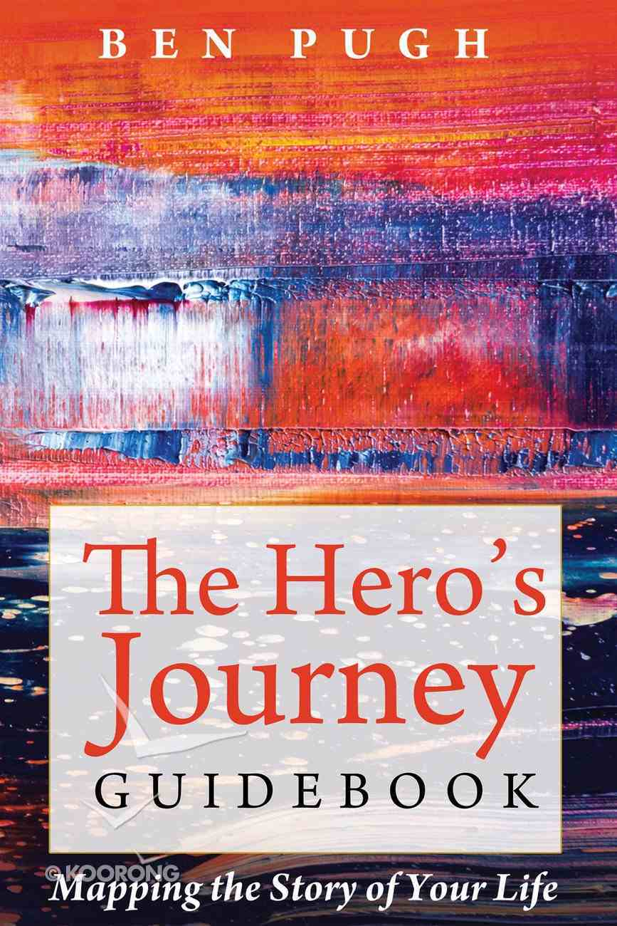 The Hero's Journey Guidebook: Mapping the Story of Your Life eBook