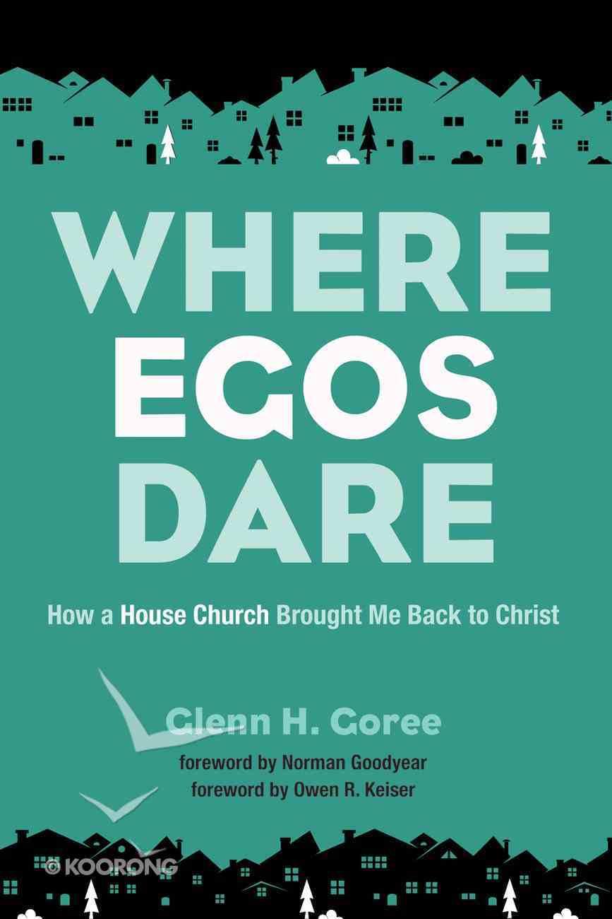 Where Egos Dare eBook