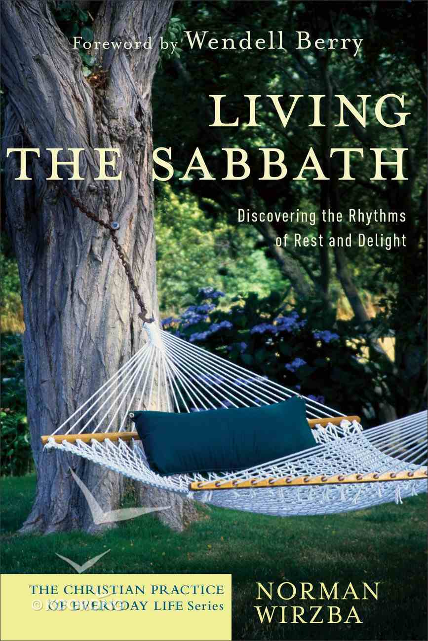 Living the Sabbath (Christian Practice Of Everyday Life Series) eBook