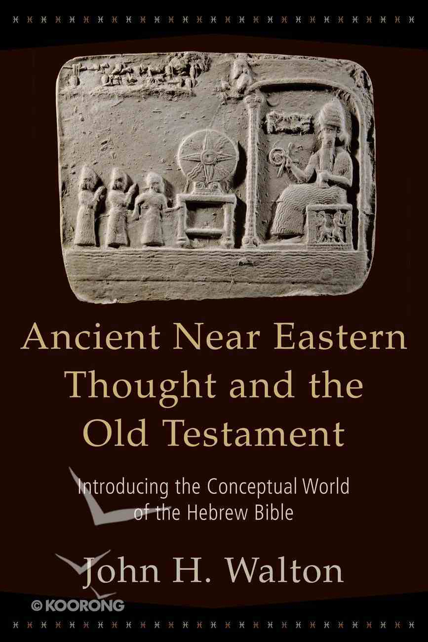 Ancient Near Eastern Thought and the Old Testament eBook