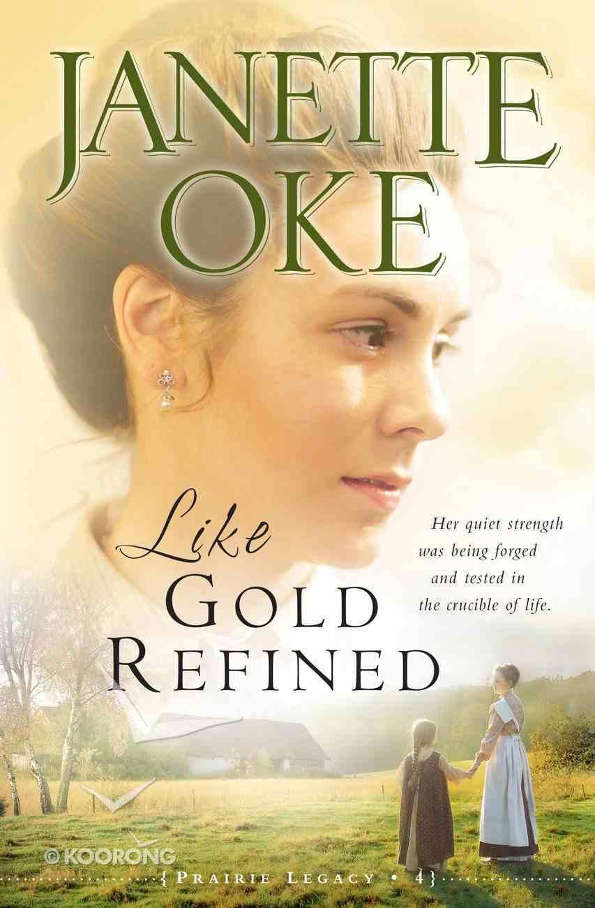 Like Gold Refined (#04 in Prairie Legacy Series) eBook